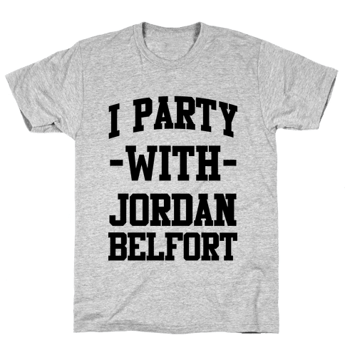 I Party with Jordan Belfort Mens T-Shirt