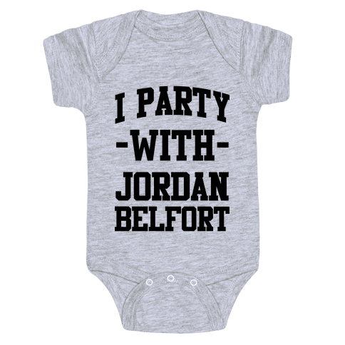 I Party with Jordan Belfort Baby Onesy
