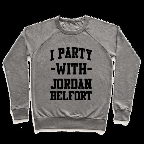 I Party with Jordan Belfort Pullover