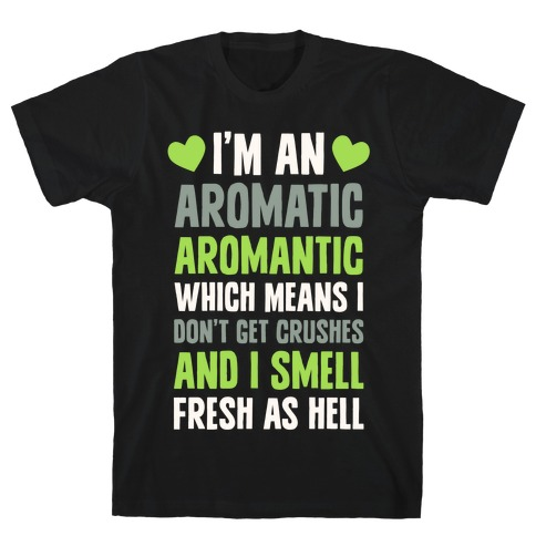 I'm An Aromatic Aromantic T-Shirt