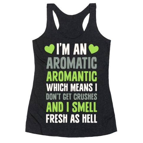 I'm An Aromatic Aromantic Racerback Tank Top