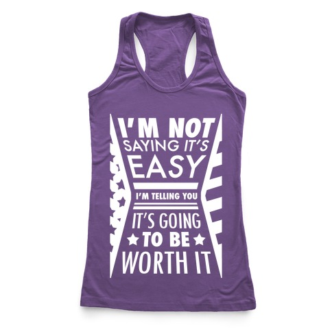 I'm Not Saying It's Easy Racerback Tank Top