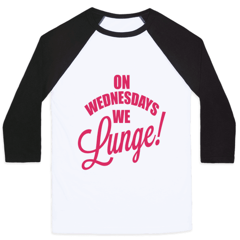 On Wednesdays We Lunge! Baseball Tee