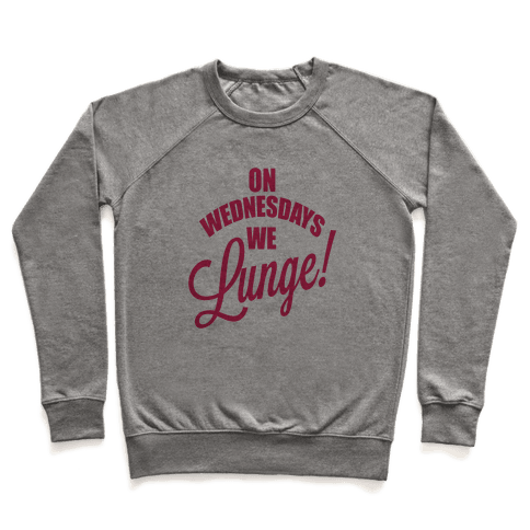 On Wednesdays We Lunge! Pullover