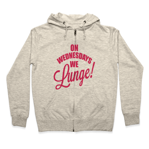 On Wednesdays We Lunge! Zip Hoodie