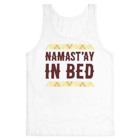Namasta'ay In Bed Tank Top