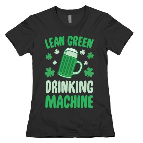 Lean Green Drinking Machine Womens T-Shirt