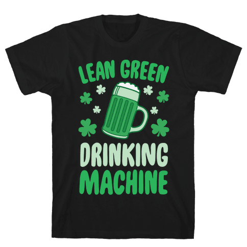 Lean Green Drinking Machine Mens T-Shirt