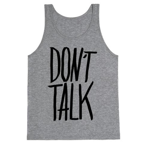 Don't Talk Tank Top