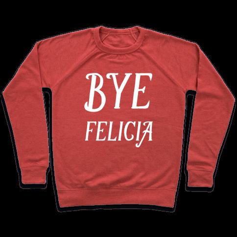 Bye Felicia Pullover