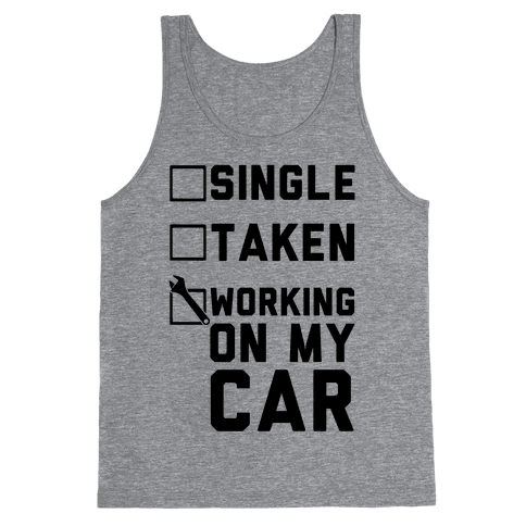 Single Taken Working On My Car Tank Top
