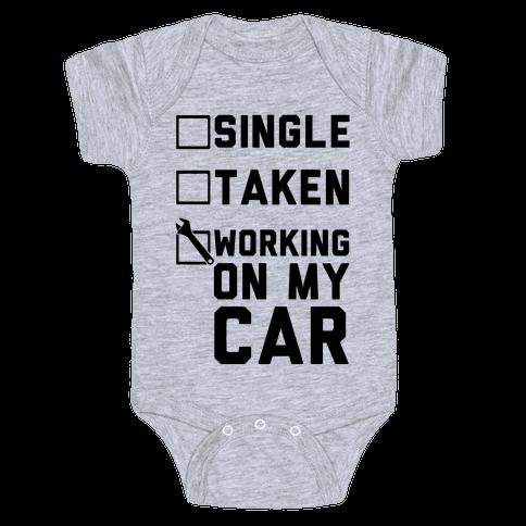 Single Taken Working On My Car Baby Onesy