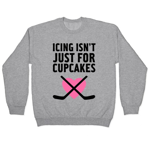 Icing Isn't Just for Cupcakes Pullover