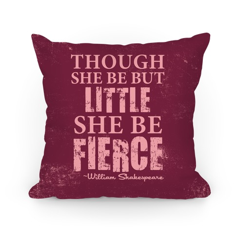 Little But Fierce Pillow (Rose) Pillow