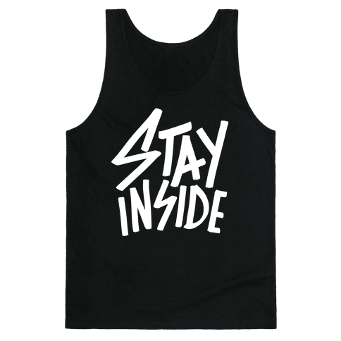 Stay Inside Tank Top
