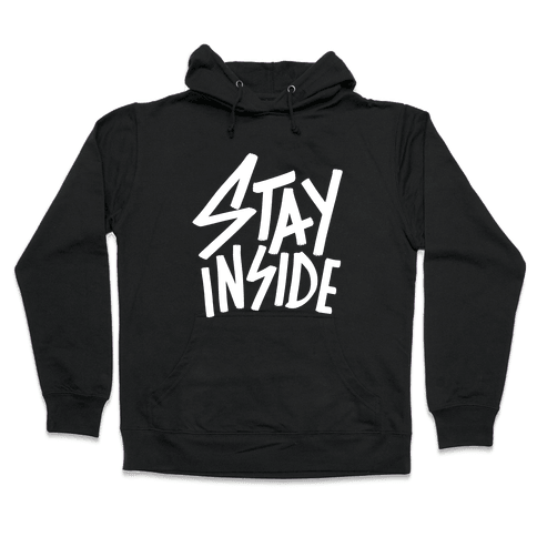 Stay Inside Hooded Sweatshirt