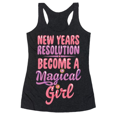 New Years Resolution: Become A Magical Girl Racerback Tank Top