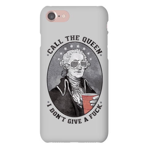 Call The Queen I Don't Give A F*** Phone Case Phone Case