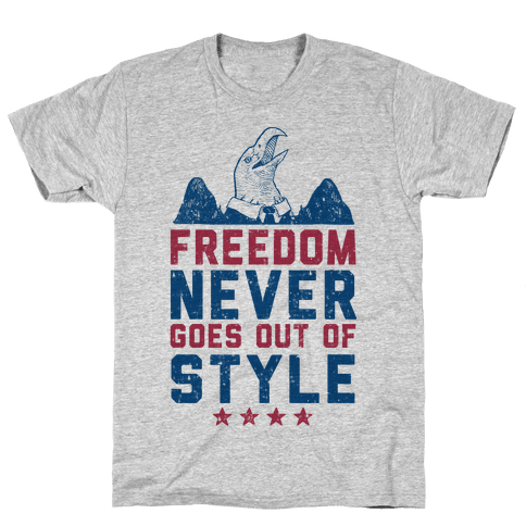 Freedom Never Goes Out of Style