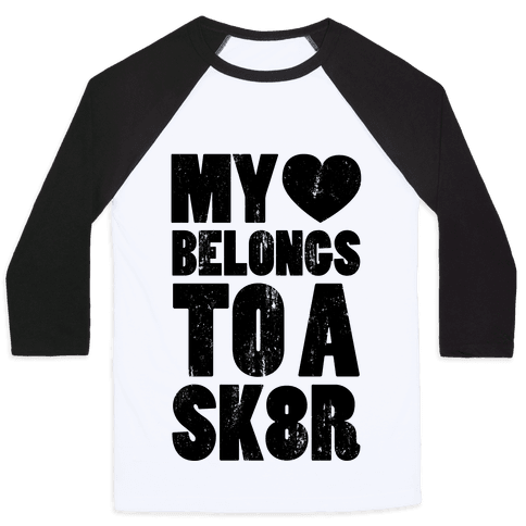 My Heart Belongs To a Skater (Baseball Tee)