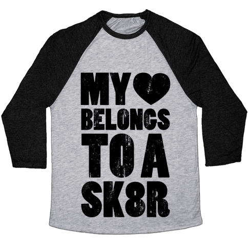 My Heart Belongs To a Skater (Baseball Tee) Baseball Tee
