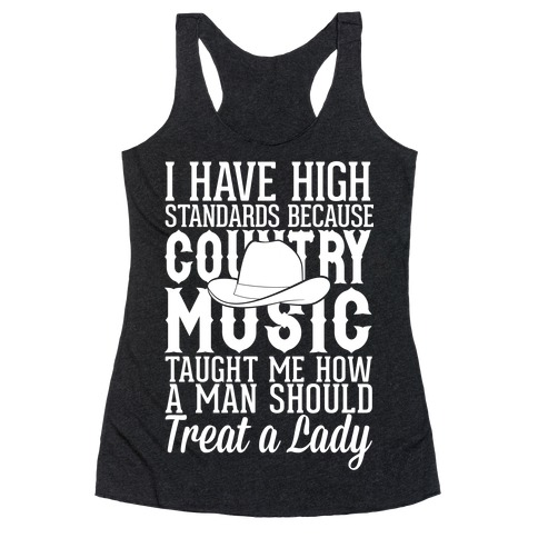 I Have High Standards Because Country Music Racerback Tank Top