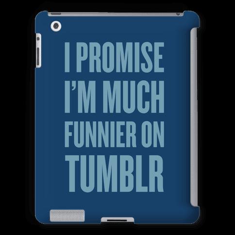 I'm Much Funnier On Tumblr