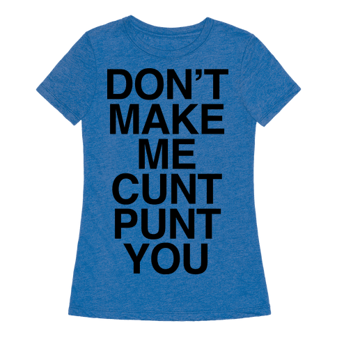 Cunt you tshirt gilded