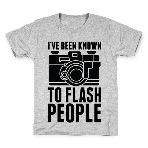 I've Been Known To Flash People Kids T-Shirt
