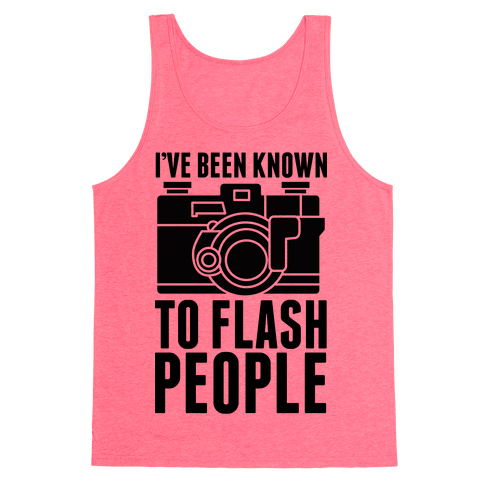 I've Been Known To Flash People Tank Top