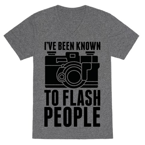 I've Been Known To Flash People V-Neck Tee Shirt