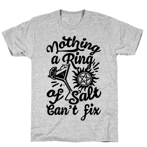 Nothing A Ring Of Salt Can't Fix T-Shirt