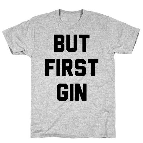 But First Gin