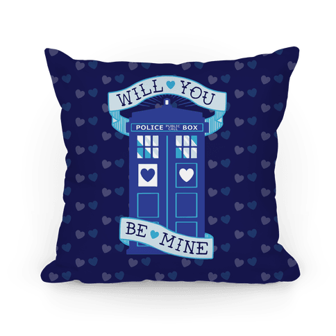 Will You Be Mine (Tardis) Pillow