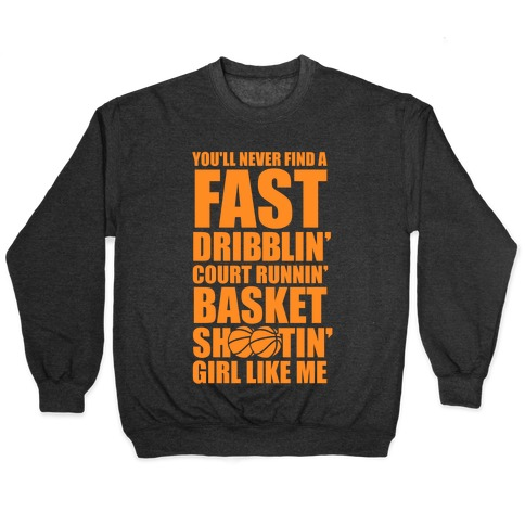 Fast Dribblin' Court Runnin' Basket Shootin' Girl Pullover
