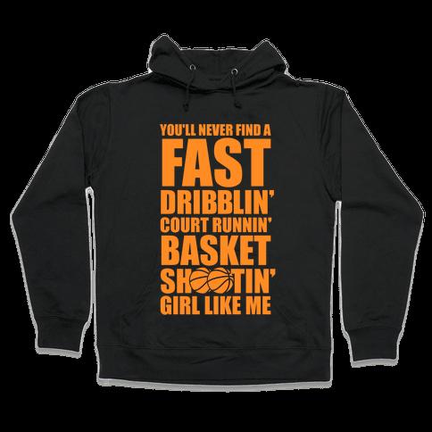 Fast Dribblin' Court Runnin' Basket Shootin' Girl Hooded Sweatshirt