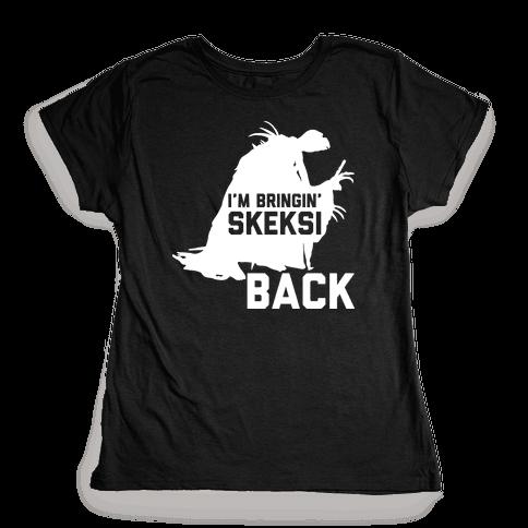 I'm Bringin' Skeksi Back Womens T-Shirt