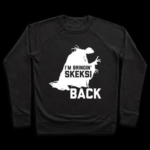 I'm Bringin' Skeksi Back Pullover
