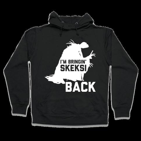 I'm Bringin' Skeksi Back Hooded Sweatshirt
