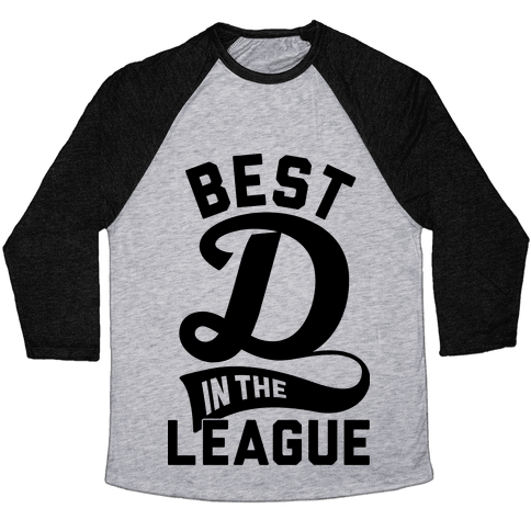 Best D In The League Baseball Tee