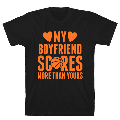 My Boyfriend Scores More Than Yours (Basketball) Mens T-Shirt