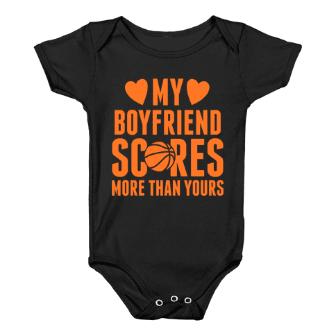 My Boyfriend Scores More Than Yours (Basketball) Baby Onesy