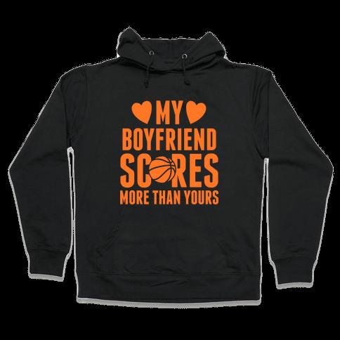 My Boyfriend Scores More Than Yours (Basketball) Hooded Sweatshirt