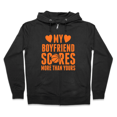 My Boyfriend Scores More Than Yours (Basketball) Zip Hoodie