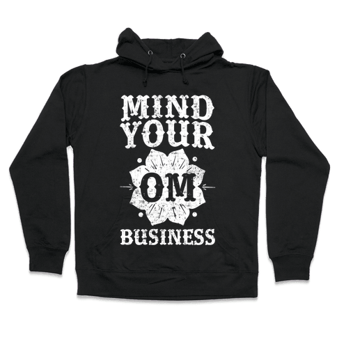 Mind Your Om Business Hooded Sweatshirt