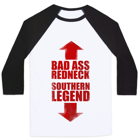Bad Ass Redneck and A Southern Legend  Baseball Tee