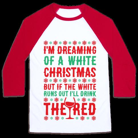 I'm Dreaming Of A White Wine Christmas Baseball Tee