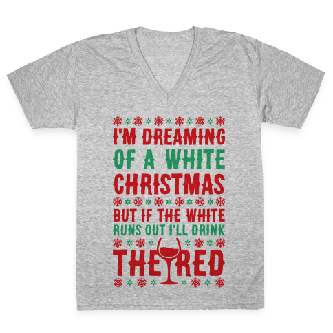 I'm Dreaming Of A White Wine Christmas V-Neck Tee Shirt