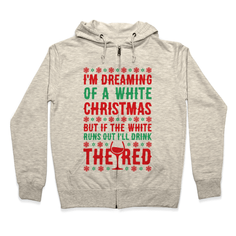 I'm Dreaming Of A White Wine Christmas Zip Hoodie