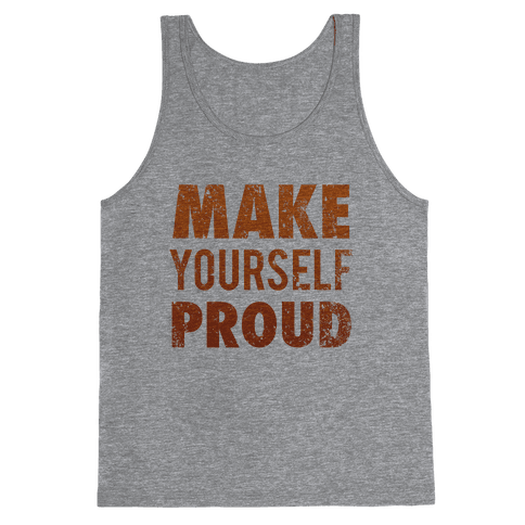 Make Yourself Proud Tank Top